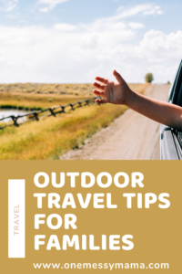 Outdoor Travel Tips For Families